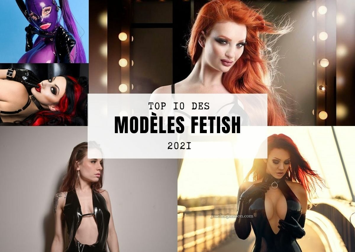 Top 10 modèles fetish 2021