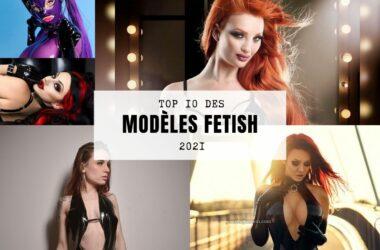 Top 10 modèles fetish 2021